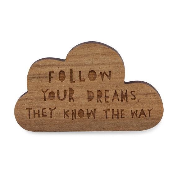 FOLLOW YOUR DREAMS  - Wooden Brooch (BRO1)