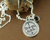 I Love You More Necklace, Hand Stamped Pewter Necklace, Personalized Jewelry, Gift for her, Birthstone Necklace