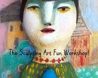 Workshop -The Sculpting Art Fun!