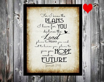 For I know the plans I have for you declares the LORD... Jeremiah 29:11  Bible Scripture digital download typography.