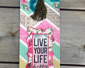 Live Your Life Happy Bookmark