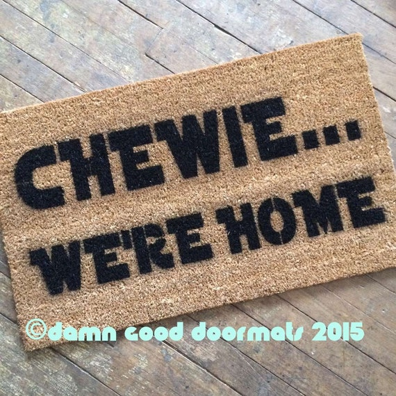 Chewie we 39 re home sci fi novelty geek stuff by damngooddoormats - Geeky welcome mats ...