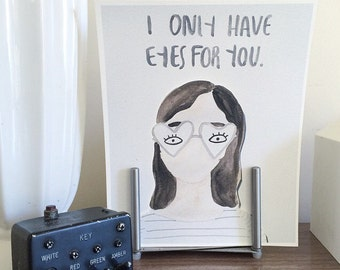 I Only have eyes for you watercolor print