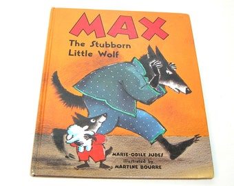 Max The Stubborn Little Wolf by Marie-Odile Judes, Illustrated by Martine Bourre, Vintage Childrens Book