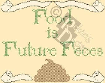 Food is Future Feces Cross Stitch Pattern PDF