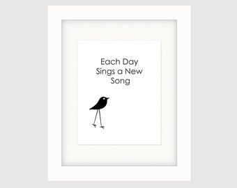 """Instant Download Graphic Art Poster, Original Typography Poster, Black & White, Minimalist, Wall Décor – """"Each Day Sings a New Song"""""""