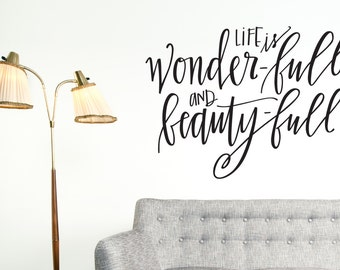 Life is wonder-full and beauty-full, Wall art Decal