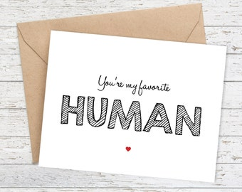 I love you Card Funny Card Boyfriend Card - You're my favorite human Card