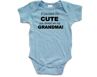 Apericots Funny If You Think I'm Cute You Should See My Grandma Baby Infant Romper