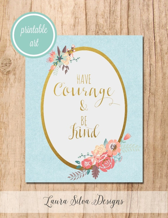 Have Courage and Be Kind Printable Art