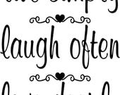 QUOTE-Live Simply Laugh Often Love Deeply-special buy any 2 quotes and get a 3rd quote free of equal or lesser value