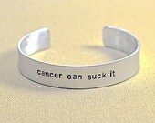 Aluminum cuff bracelet cancer can suck it - Can be Personalized inside and out - BR201