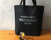 CLEARANCE - My Diabolical Plans for WORLD DOMINATION (and Lunch) - Book Tote - Silver Ink on a Black Tote - Canvas Bag - Essentials Tote