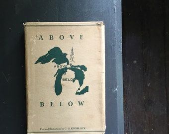 Above below C G Knoblock 1952 first edition | tales from the upper peninsula | Michigan