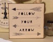 Follow Your Arrow, Rustic Sign, Wood Sign, Canvas Art, Gift, Primitive Decor, Rustic Decor