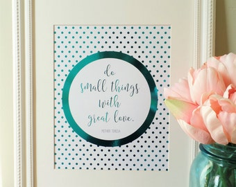 Mother Teresa Quote, 8x10 Real Foil Print