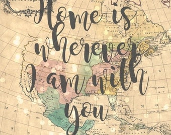 Home is wherever I am with you - 8x10 Travel Theme Printable