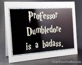 Harry Potter Greeting Card - Professor Dumbledore is a badass.