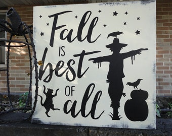 """FALL Sign/Fall Is Best/Fall Decor/Wood Sign/Home Decor/Decorate for Fall/Halloween Sign/Primitive Decor/Country Sign/DAWNSPAINTING/12""""x 12"""""""