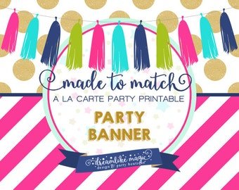 Made to Match Party Printable- Party Banner