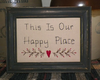 UNFRAMED Primitive Decor Stitchery Picture Sampler Country Home This Is Our Happy Place Gift Idea Present Embroidery Stitched wvluckygirl