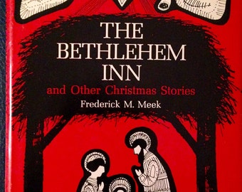 The Bethlehem Inn and Other Chritmas Stories by Meek Hardcover