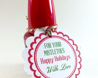 Christmas Gift Tags, Nail Polish Favor Tags, For Your Mistletoes, Mistle Toes Favor Gift Tags Set Of 6