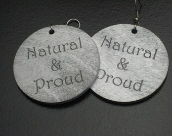 """Large Silver """"Natural & Proud"""" Wood Earrings"""