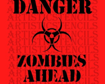 STENCIL  Danger Zombies Ahead  10X9.6