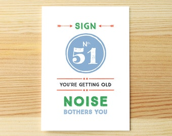 You're old, noise