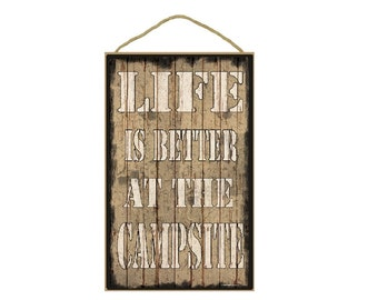 """Tan Life Is Better At The Campsite Sign Plaque 10""""x16"""""""