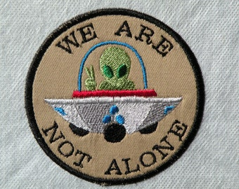 """We Are Not Alone, Alien  Iron on Patch 3.5 """""""