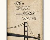 11x14 Bridge Over Troubled Water Art Print