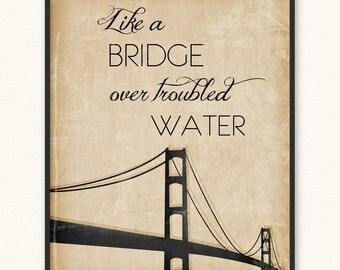 Bridge Over Troubled Water • Art Print • Simon and Garfunkel Paul Simon Like a Bridge