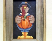 Folk Art Turkey holding Orange Pumpkin, Hand Crafted Rustic Barn Wood Frame, Thanksgiving Turkey, Hand or Tole Painted with Acrylic Paint