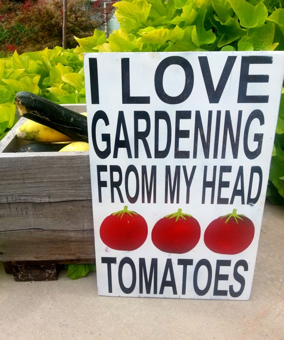 Items similar to i love gardening from my head tomatoes for Gardening is my passion