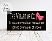 The Wizard Of Oz Is Just A Movie About Two Women (Black) Sign, Halloween Sign, Witchy Decor, Funny Halloween Sign