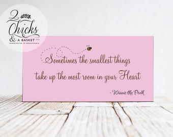 Sometimes The Smallest Things...  (Pink with Bee) Wood Sign, Winnie the Pooh, Nursery Sign, Baby Sign