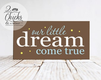 Our Little Dream Come True Nursery Sign, Handcrafted Nursery Sign, Baby Shower Gift Idea, Nursery Wall Decor
