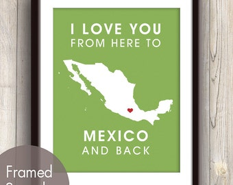 Mexico Poster Print Map Wall Art - Unframed (featured in Grass Green / Choose Color) I Love You From Here to Mexico and Back