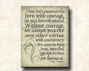Maya Angelou Strong Women Series - 16x20 Gallery Wrapped Canvas Mount Word Art Prints - Without Courage quote - Art Poster