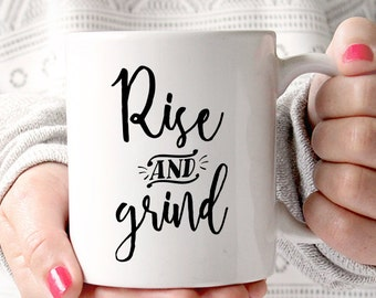 Rise and Grind | Work | Hustle | Inspirational | Morning | Coffee Lovers' Mug