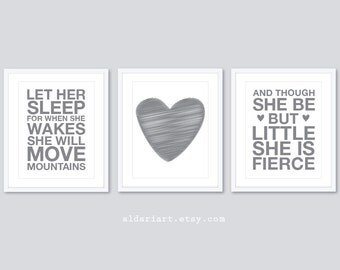 Girl Nursery Prints - Set of 3 prints - Gray and White - And Though She Be But Little She Is Fierce  - Let Her Sleep Print - Heart Print