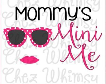 Mommy's Mini Me SVG Cutting Files, Mommy Cutting File, Sunglasses SVG, Mini Me Design