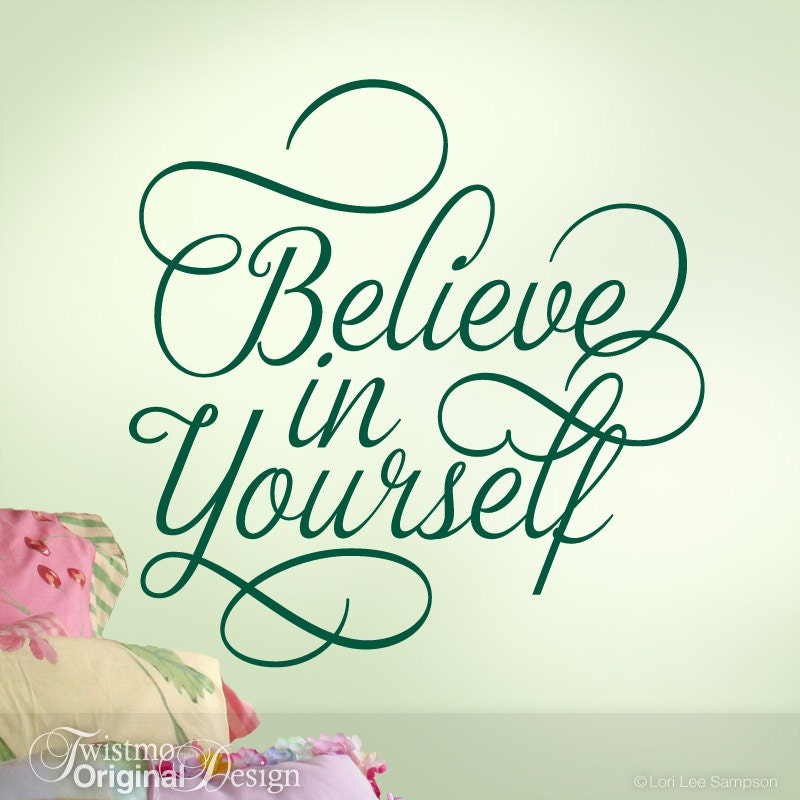 Believe in Yourself Wall Decal Quote by