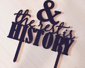The Rest is History Cake Topper