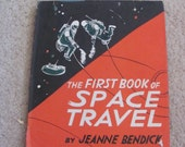 The First Book of Space Travel // Hard Cover Childrens Book // Jeanne Bendick // Circa 1953