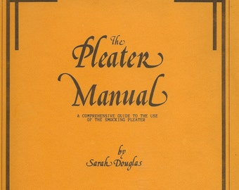 The Pleater Manual – A Comprehensive Guide To The Use of the Smocking Pleater by Sarah Douglas 1986