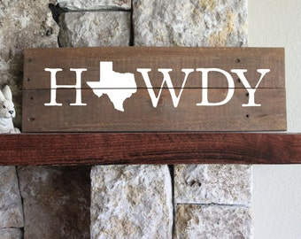 Texas HOWDY Sign, Reclaimed Wood Sign, Texas Artwork, Wood Texas Sign, Wooden Texas Sign, Rustic Texas Sign, Texas Howdy Art, Texas Gift,
