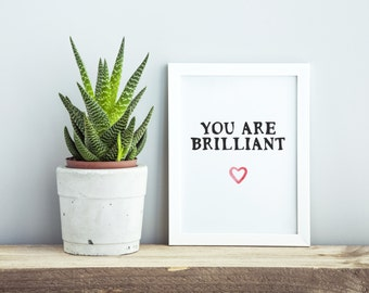 You Are Brilliant DIY Print. Digital Print. Printable Typography. Heart.